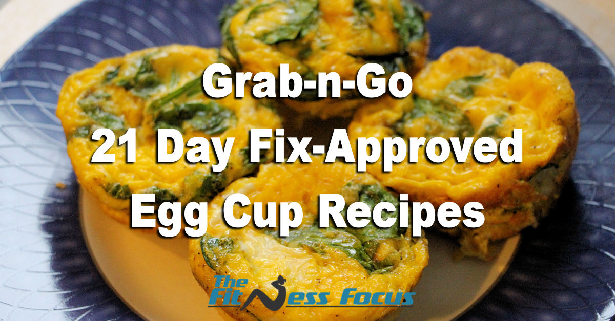 Four Grab N Go 21 Day Fix Approved Egg Cup Recipes The