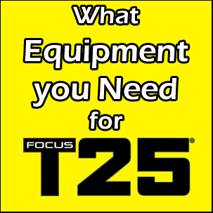 What Equipment You Need for Focus T25 - The Fitness Focus