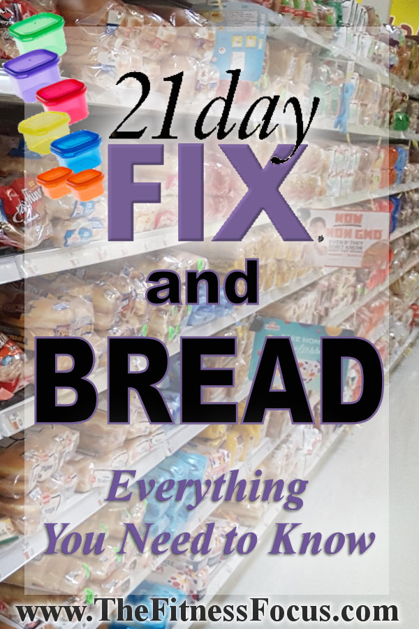 The 21 Day Fix and Bread - All of Your Questions Answered - The